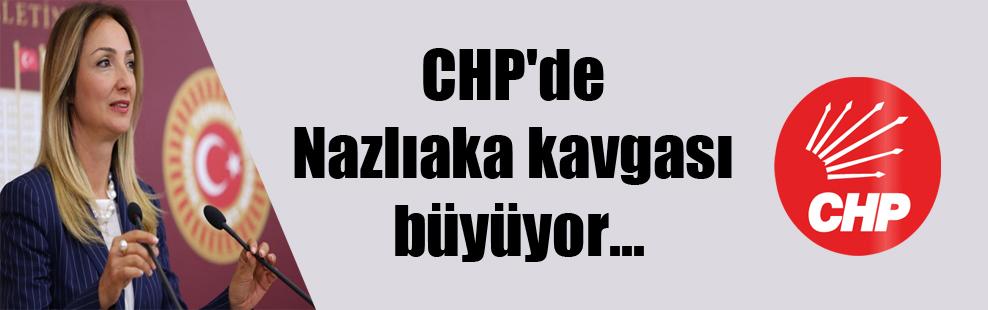 CHP'de Nazlıaka kavgası büyüyor…