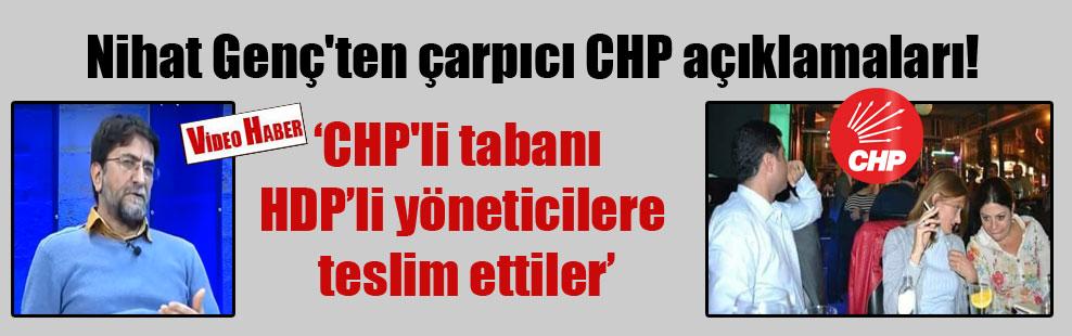 Nihat Genç'ten çarpıcı CHP açıklamaları!