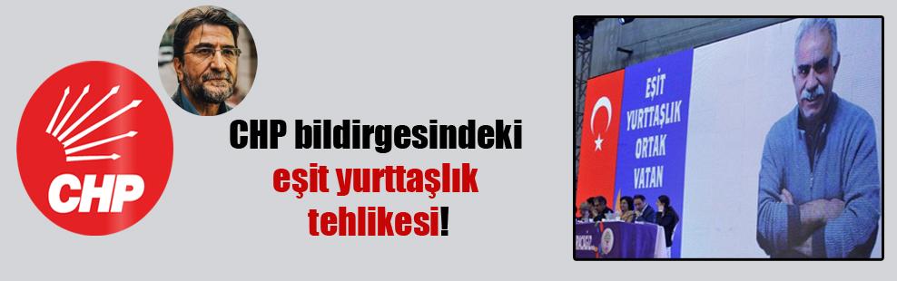 CHP bildirgesindeki eşit yurttaşlık tehlikesi!