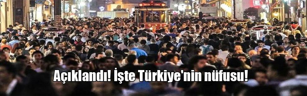 Açıklandı! İşte Türkiye'nin nüfusu!