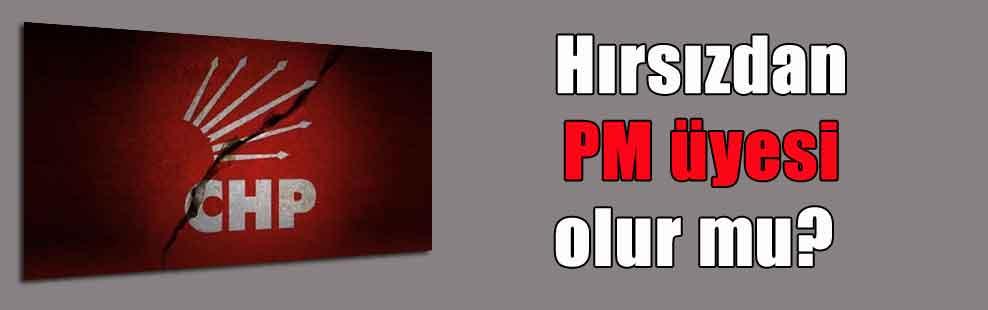 Hırsızdan PM üyesi olur mu?