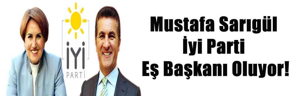 Mustafa Sarıgül İyi Parti Eş Başkanı Oluyor!