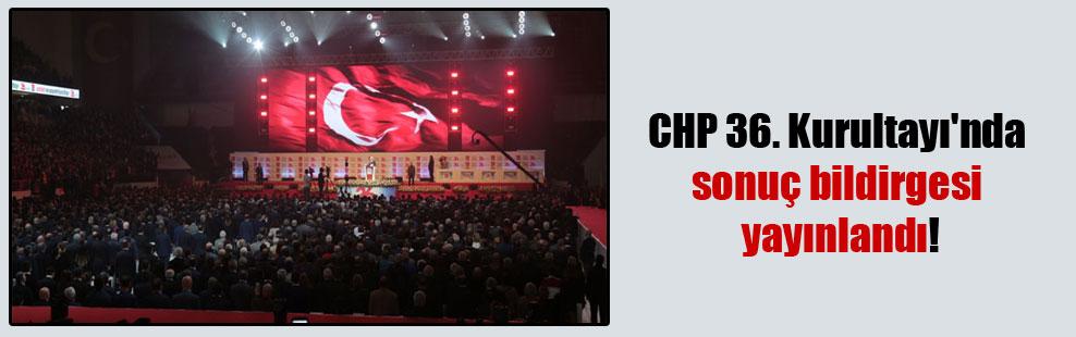 CHP 36. Kurultayı'nda sonuç bildirgesi yayınlandı!