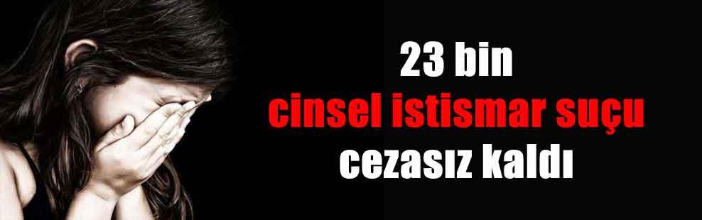 23 bin cinsel istismar suçu cezasız kaldı