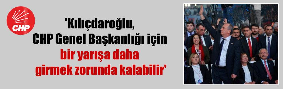 'Kılıçdaroğlu, CHP Genel Başkanlığı için bir yarışa daha girmek zorunda kalabilir'
