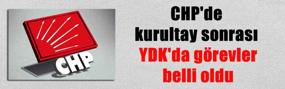 CHP'de kurultay sonrası YDK'da görevler belli oldu
