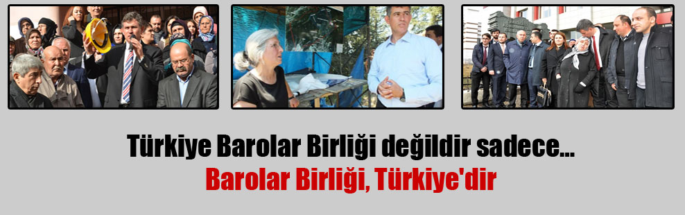 Türkiye Barolar Birliği değildir sadece… Barolar Birliği, Türkiye'dir