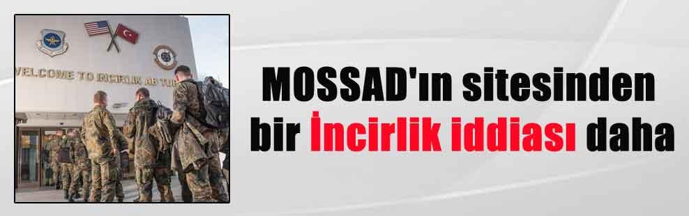 MOSSAD'ın sitesinden bir İncirlik iddiası daha