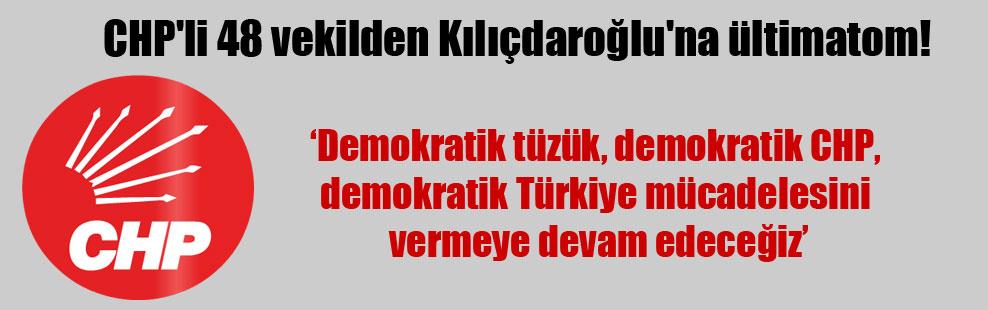 CHP'li 48 vekilden Kılıçdaroğlu'na ültimatom!