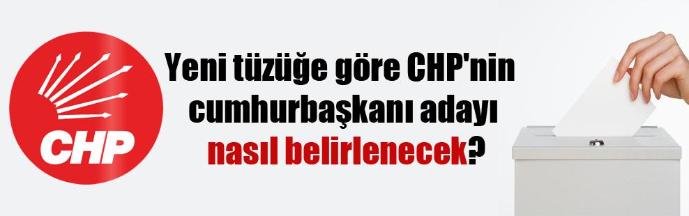 Yeni tüzüğe göre CHP'nin cumhurbaşkanı adayı nasıl belirlenecek?