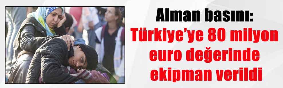 Alman basını: Türkiye'ye 80 milyon euro değerinde ekipman verildi