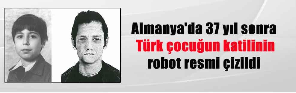 Almanya'da 37 yıl sonra Türk çocuğun katilinin robot resmi çizildi