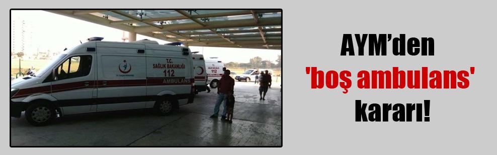 AYM'den 'boş ambulans' kararı!