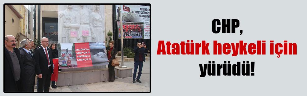 CHP, Atatürk heykeli için yürüdü!