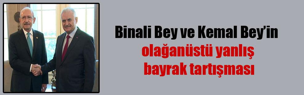 Binali Bey ve Kemal Bey'in olağanüstü yanlış bayrak tartışması