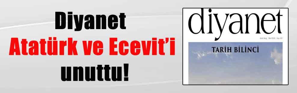 Diyanet Atatürk ve Ecevit'i unuttu!