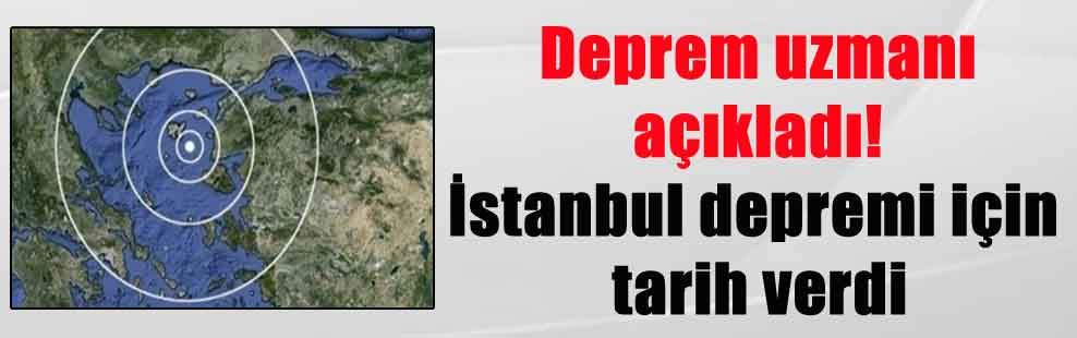 Deprem uzmanı açıkladı! İstanbul depremi için tarih verdi