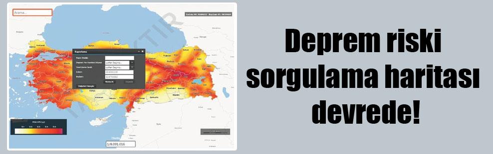 Deprem riski sorgulama haritası devrede!