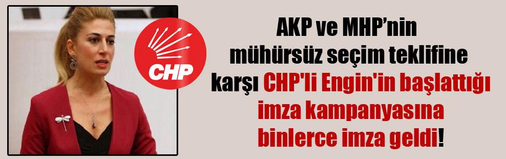 AKP ve MHP'nin mühürsüz seçim teklifine karşı CHP'li Engin'in başlattığı imza kampanyasına binlerce imza geldi!