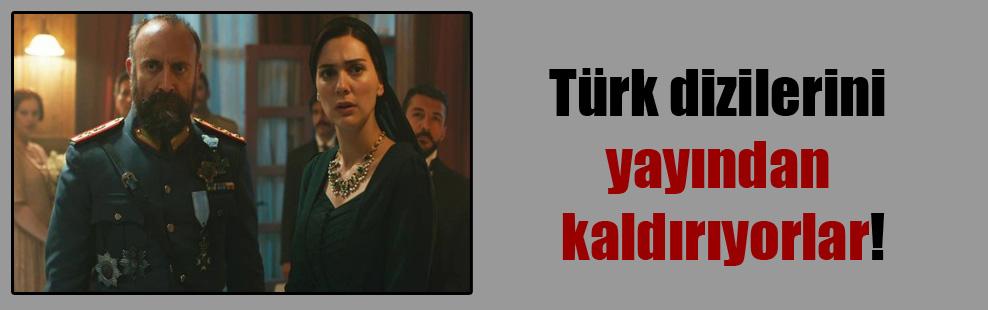 Türk dizilerini yayından kaldırıyorlar!
