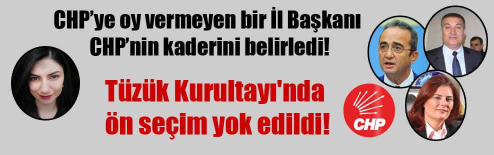 CHP'ye oy vermeyen bir İl Başkanı CHP'nin kaderini belirledi!