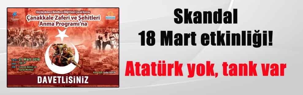 Skandal 18 Mart etkinliği! Atatürk yok, tank var