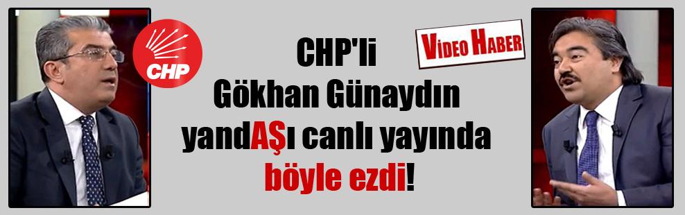 CHP'li Gökhan Günaydın yandAŞı canlı yayında böyle ezdi!
