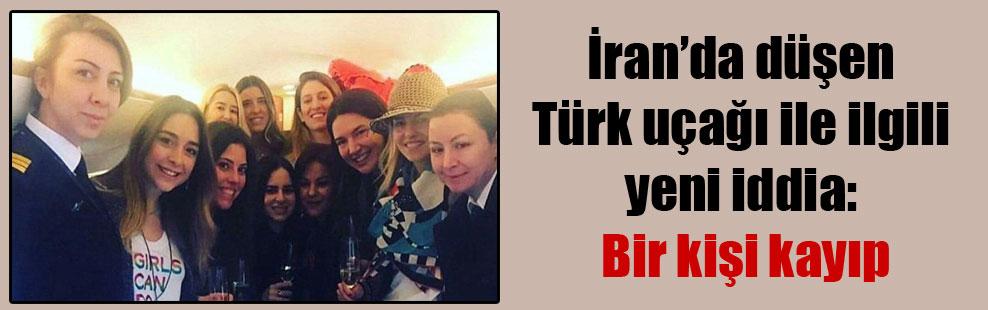 İran'da düşen Türk uçağı ile ilgili yeni iddia: Bir kişi kayıp