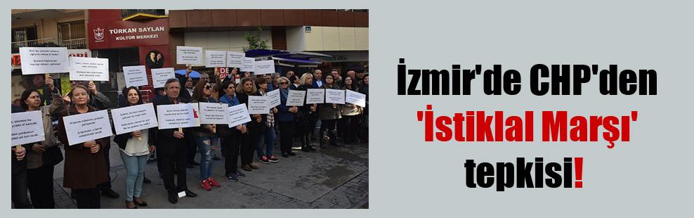 İzmir'de CHP'den 'İstiklal Marşı' tepkisi!