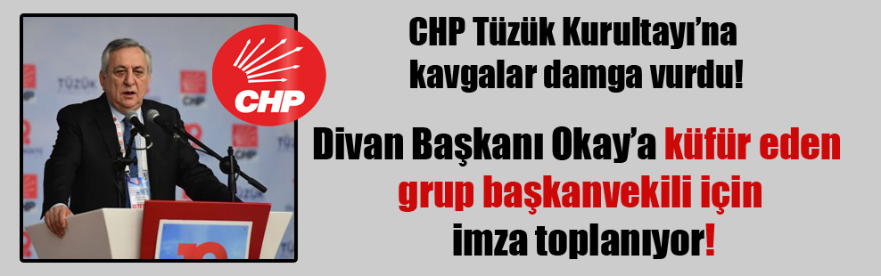 CHP Tüzük Kurultayı'na kavgalar damga vurdu!