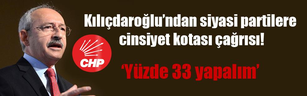 Kılıçdaroğlu'ndan siyasi partilere cinsiyet kotası çağrısı!