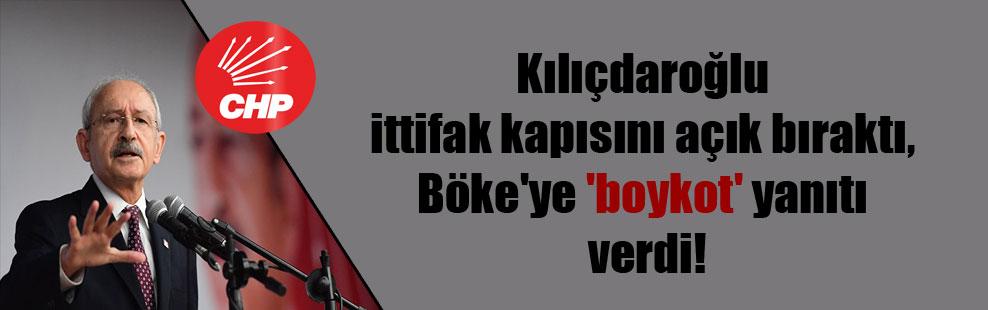 Kılıçdaroğlu ittifak kapısını açık bıraktı, Böke'ye 'boykot' yanıtı verdi!
