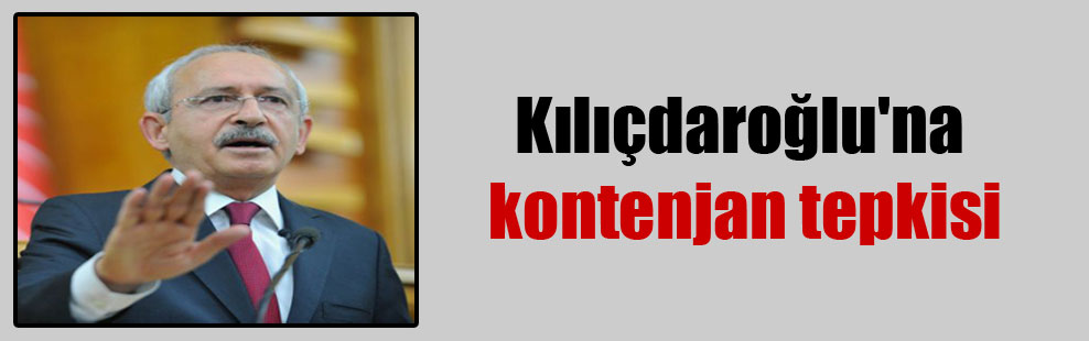Kılıçdaroğlu'na kontenjan tepkisi