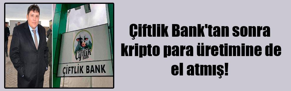 Çiftlik Bank'tan sonra kripto para üretimine de el atmış!