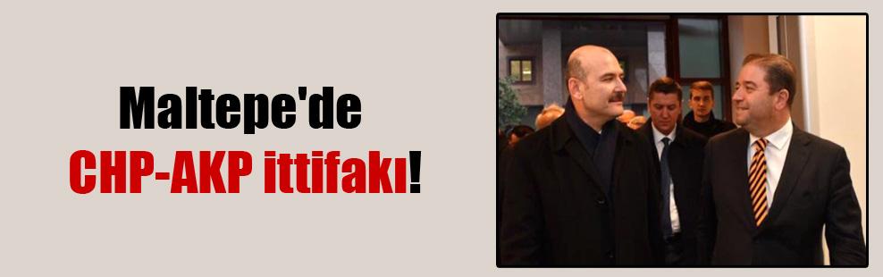 Maltepe'de CHP-AKP ittifakı!