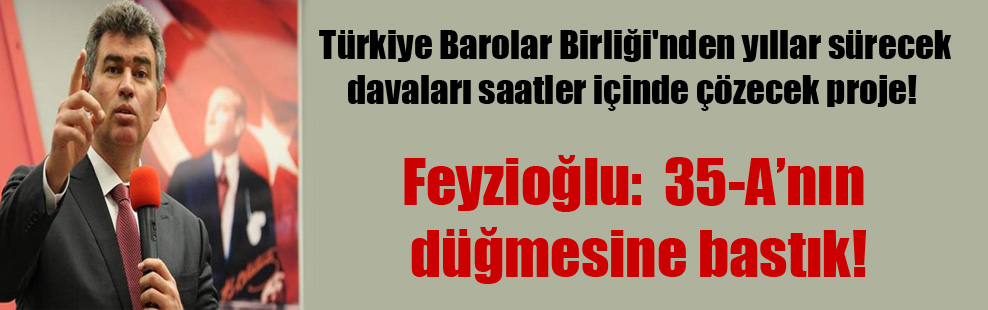 Türkiye Barolar Birliği'nden yıllar sürecek davaları saatler içinde çözecek proje!