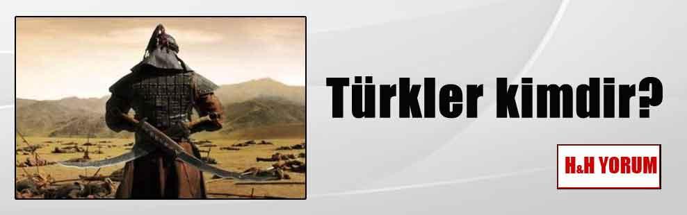 Türkler kimdir?