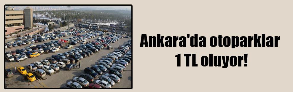 Ankara'da otoparklar 1 TL oluyor!