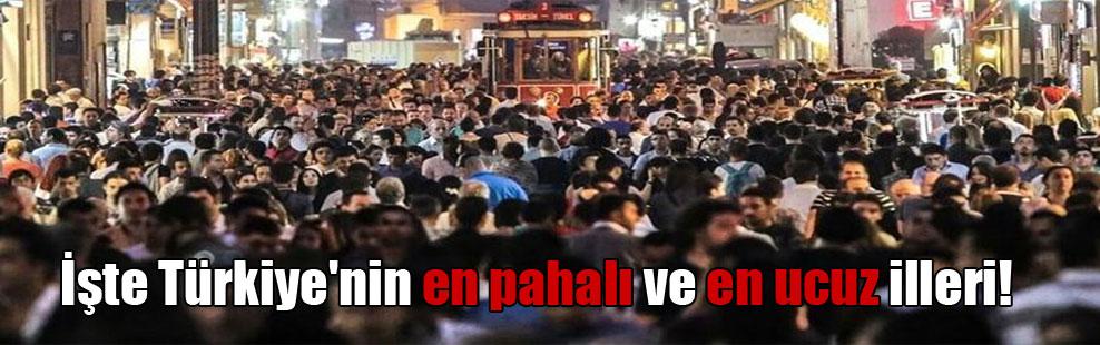 İşte Türkiye'nin en pahalı ve en ucuz illeri!