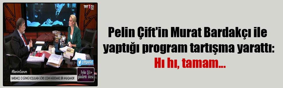 Pelin Çift'in Murat Bardakçı ile yaptığı program tartışma yarattı: Hı hı, tamam…
