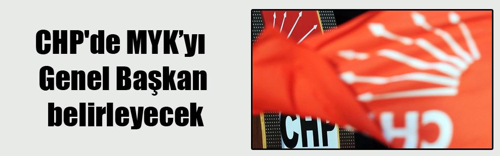 CHP'de MYK'yı Genel Başkan belirleyecek