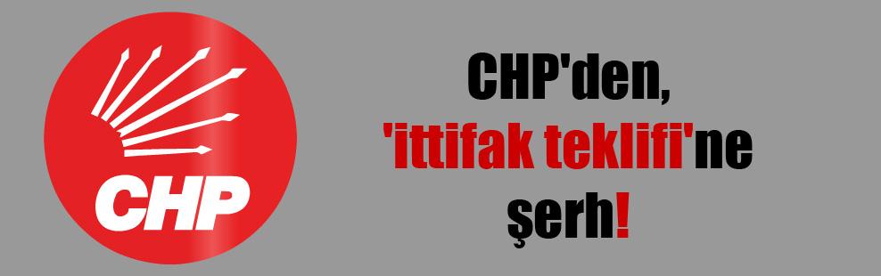 CHP'den, 'ittifak teklifi'ne şerh!