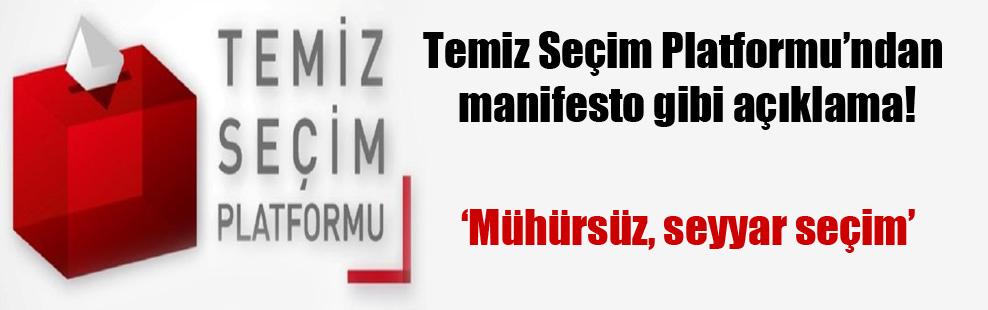 Temiz Seçim Platformu'ndan manifesto gibi açıklama!