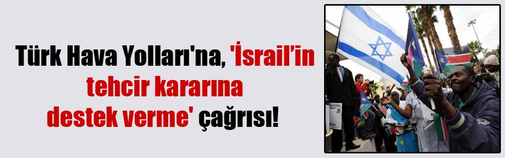 Türk Hava Yolları'na, 'İsrail'in tehcir kararına destek verme' çağrısı!