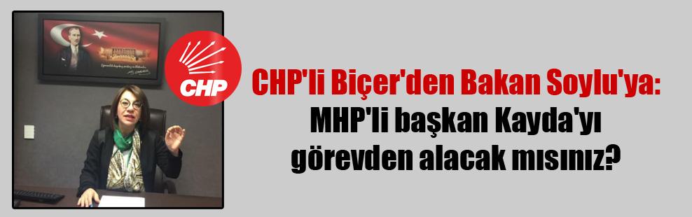 CHP'li Biçer'den Bakan Soylu'ya: MHP'li başkan Kayda'yı görevden alacak mısınız?