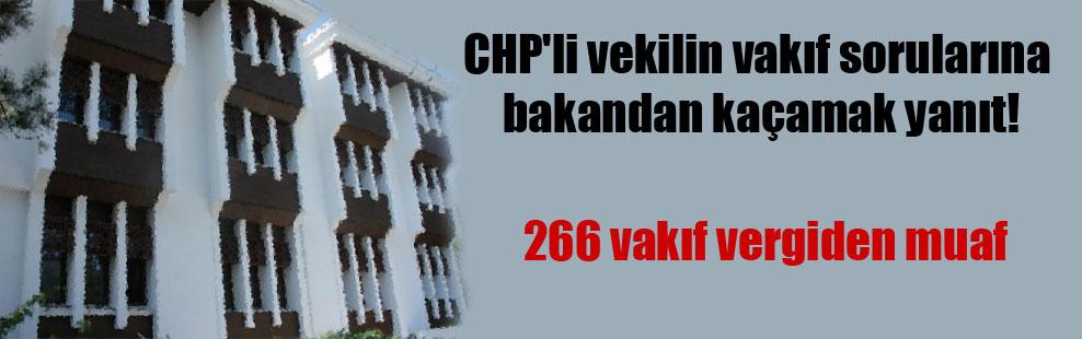 CHP'li vekilin vakıf sorularına bakandan kaçamak yanıt!