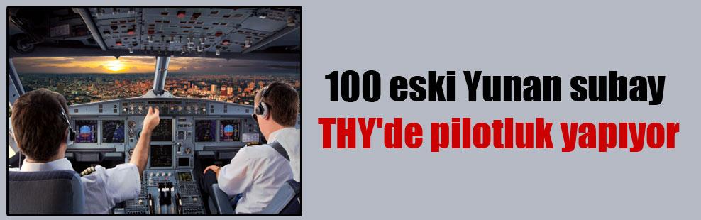 100 eski Yunan subay THY'de pilotluk yapıyor