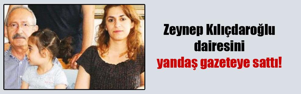 Zeynep Kılıçdaroğlu dairesini yandaş gazeteye sattı!