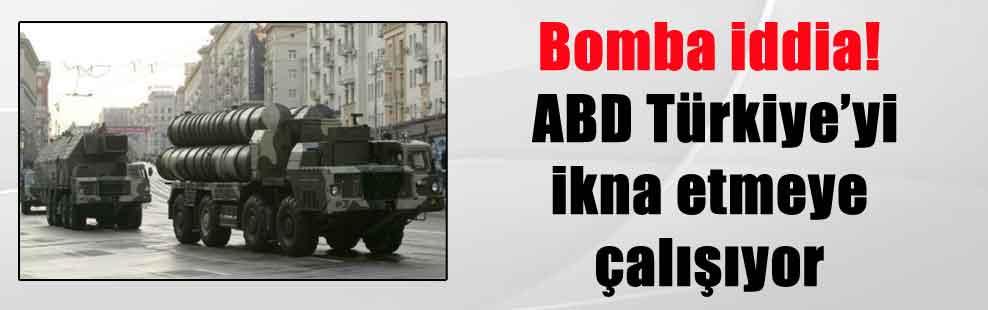 Bomba iddia! ABD Türkiye'yi ikna etmeye çalışıyor