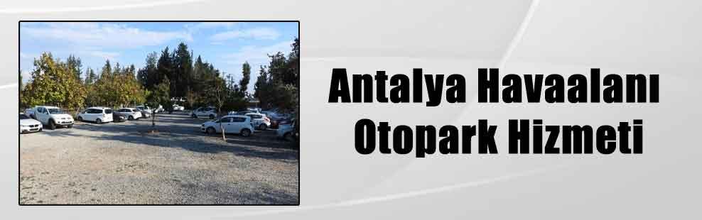 Antalya Havaalanı Otopark Hizmeti